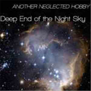 Another Neglected Hobby - Deep End Of The Night Sky