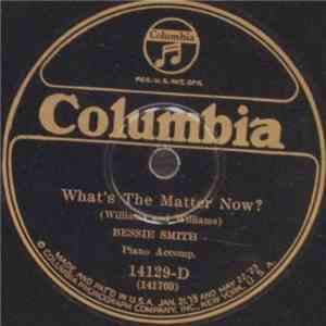 Bessie Smith - What's The Matter Now? / I Want Ev'ry Bit Of It download free