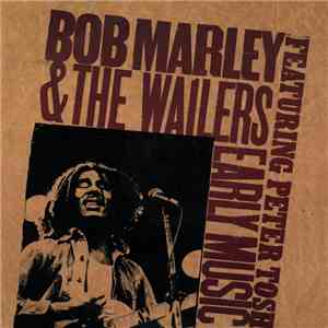 Bob Marley & The Wailers Featuring Peter Tosh - Early Music download free