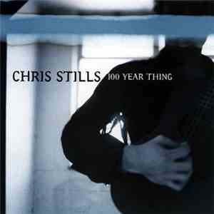 Chris Stills - 100 Year Thing download free