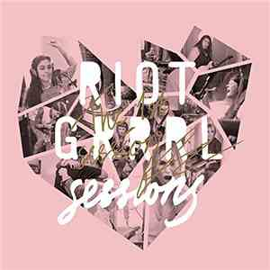 Riot Grrrl Sessions - The 1st Sessions download free