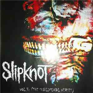 Slipknot - Vol.3: (The Subliminal Verses) download free