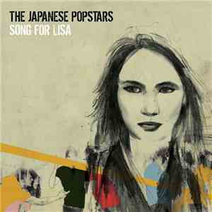 The Japanese Popstars - Song For Lisa download free