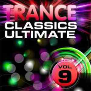 Various - Trance Classics Ultimate, Vol. 9 download free