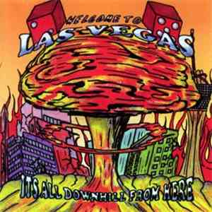 Various - Welcome To Las Vegas Its All Downhill From Here download free